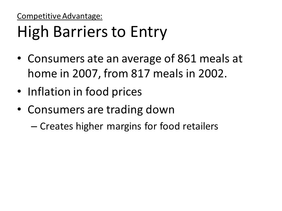 Competitive Advantage: High Barriers to Entry