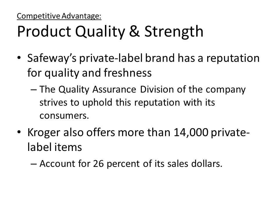 Competitive Advantage: Product Quality & Strength
