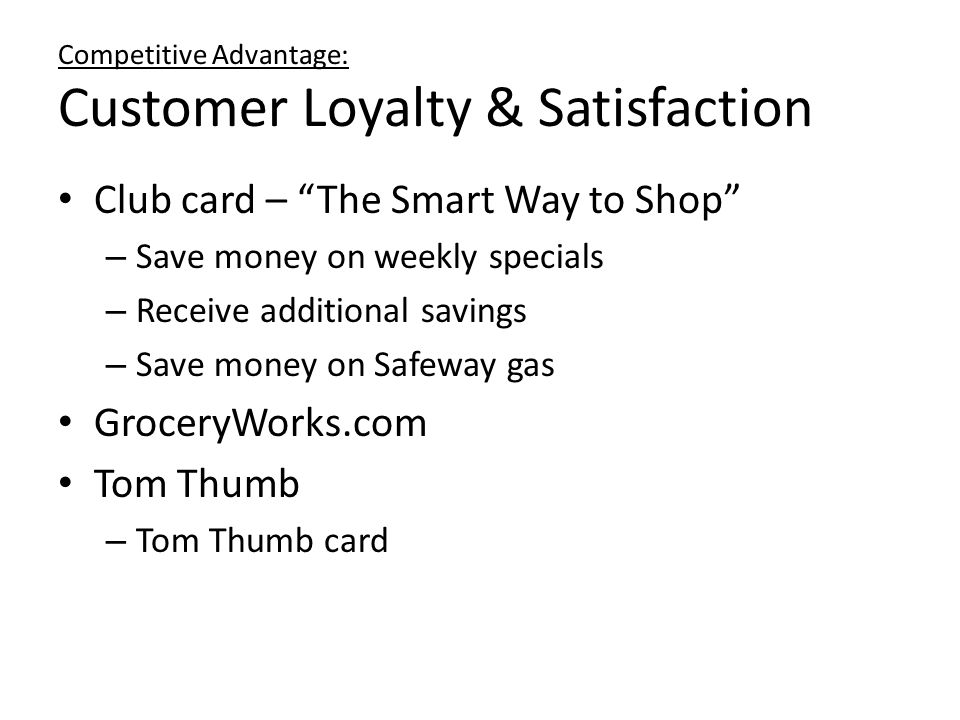 Competitive Advantage: Customer Loyalty & Satisfaction