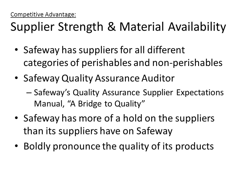 Competitive Advantage: Supplier Strength & Material Availability
