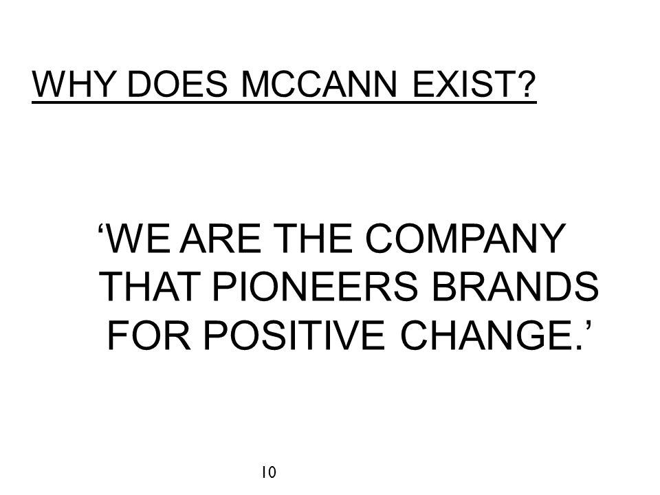 'WE ARE THE COMPANY THAT Pioneers brands for positive change.'