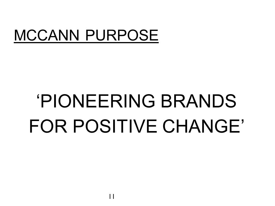 McCANN PURPOSE 'Pioneering brands for positive change'