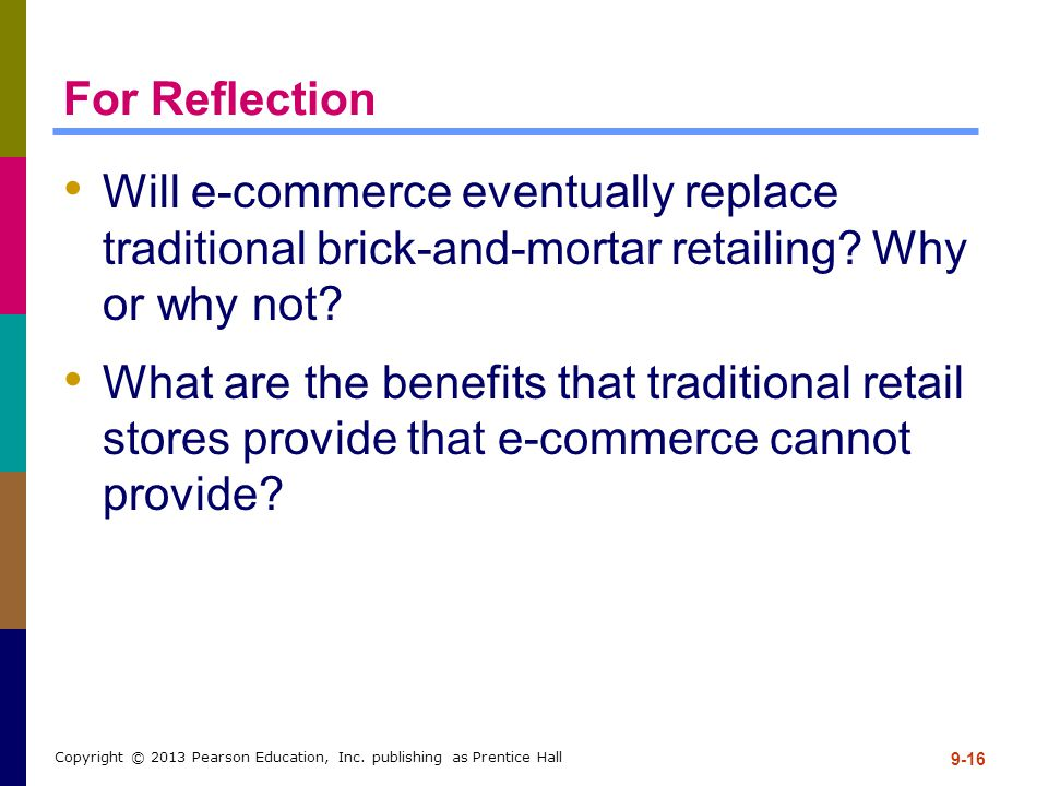 For Reflection Will e-commerce eventually replace traditional brick-and-mortar retailing Why or why not