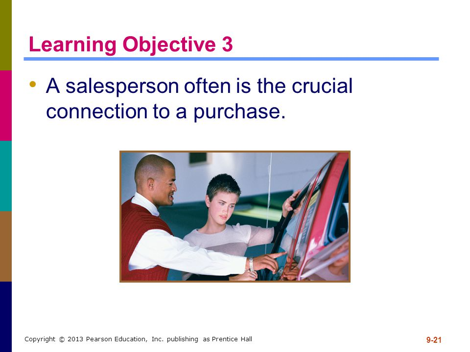 A salesperson often is the crucial connection to a purchase.