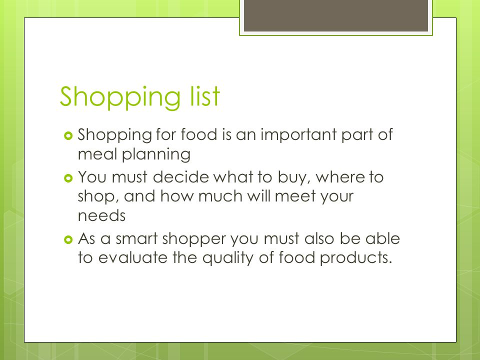 Shopping list Shopping for food is an important part of meal planning