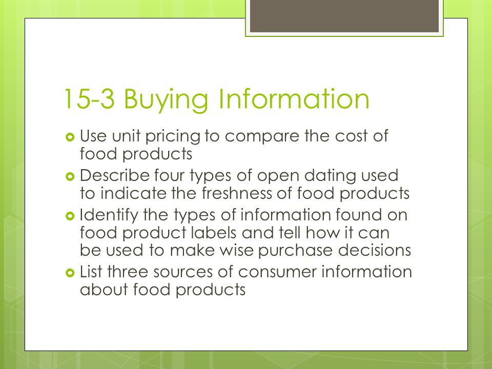 15-3 Buying Information Use unit pricing to compare the cost of food products.