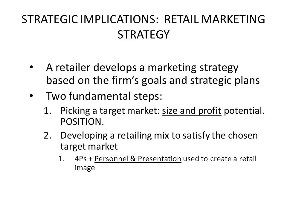STRATEGIC IMPLICATIONS: RETAIL MARKETING STRATEGY
