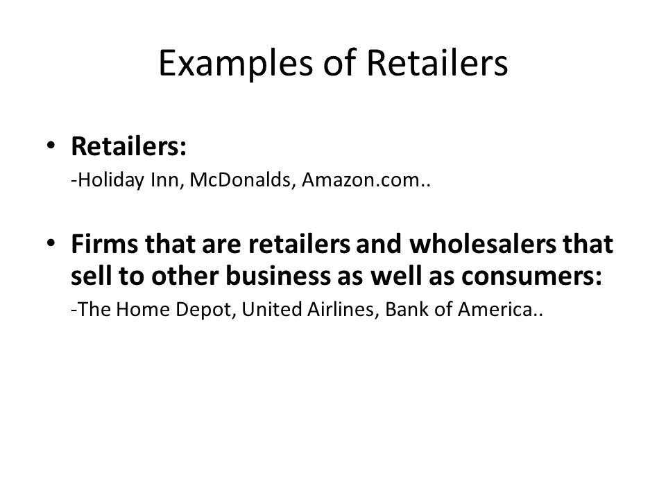 Examples of Retailers Retailers: