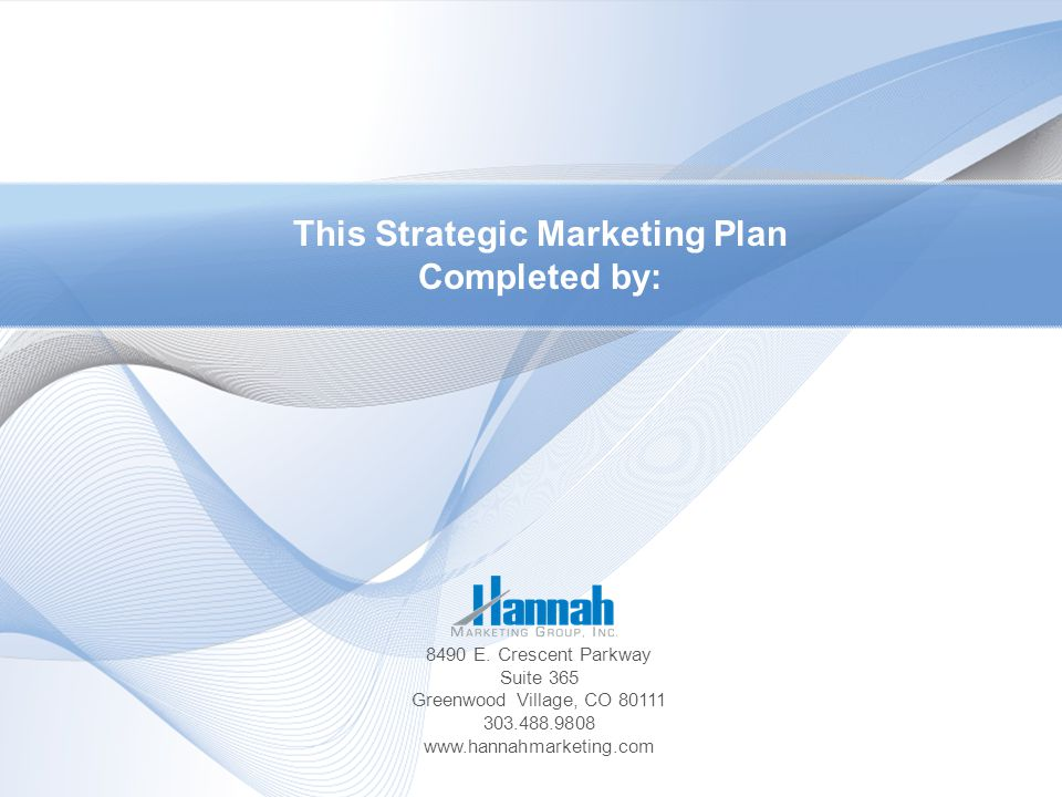 This Strategic Marketing Plan Completed by: