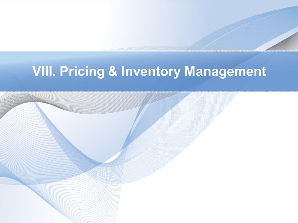 VIII. Pricing & Inventory Management