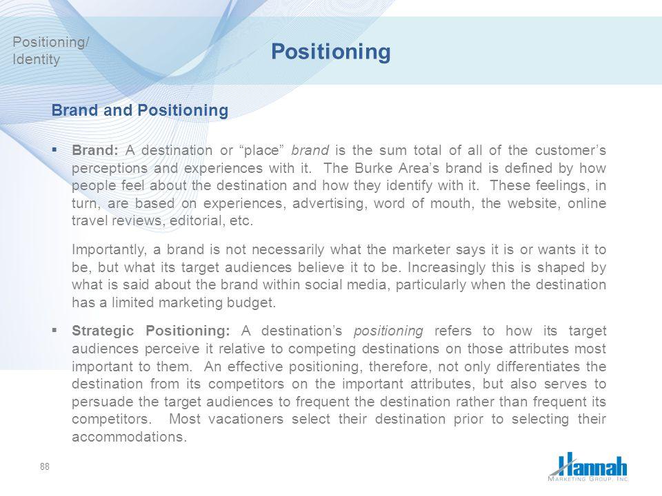 Positioning Brand and Positioning Positioning/ Identity