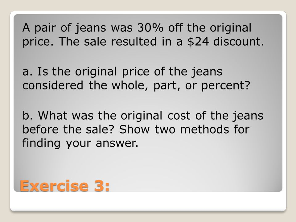 A pair of jeans was 30% off the original price