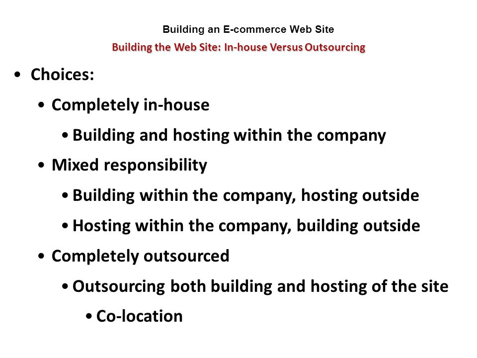 Building and hosting within the company Mixed responsibility