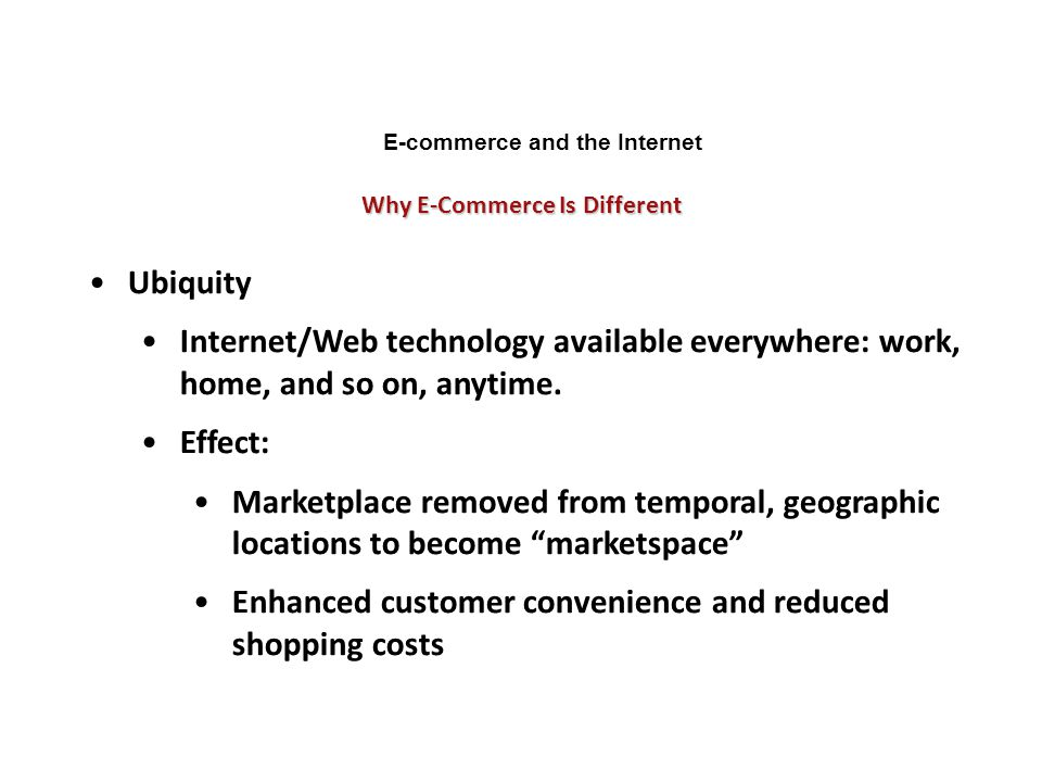 E-commerce and the Internet Why E-Commerce Is Different