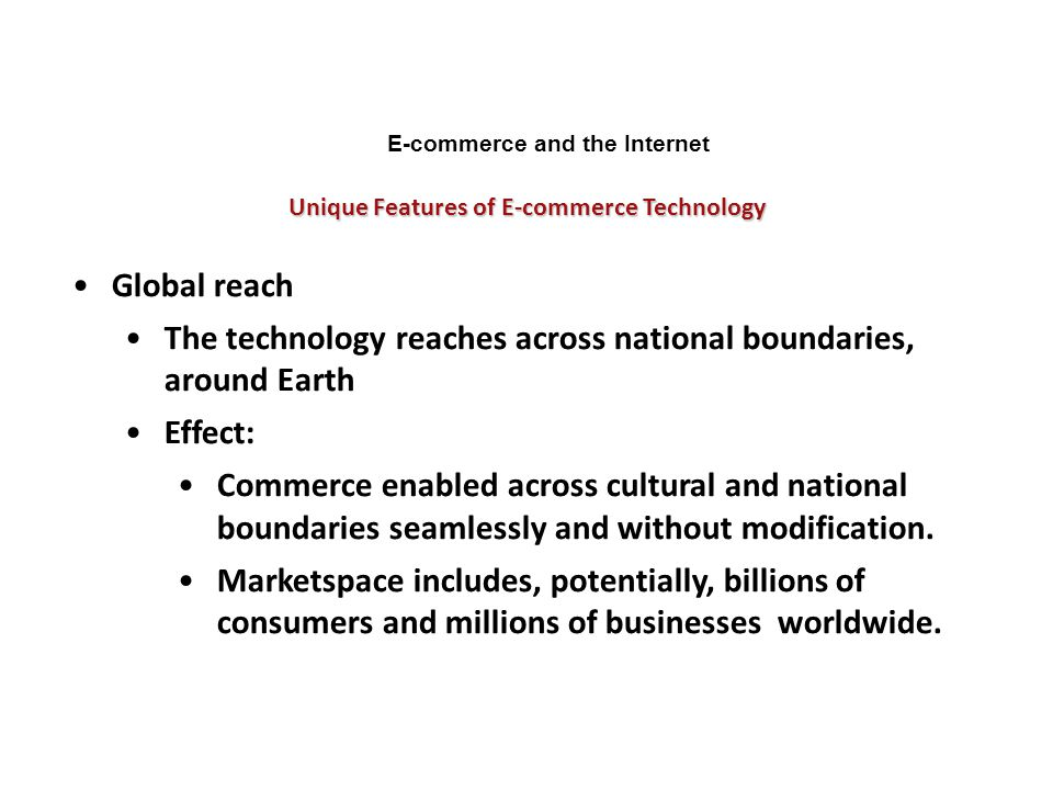 E-commerce and the Internet Unique Features of E-commerce Technology