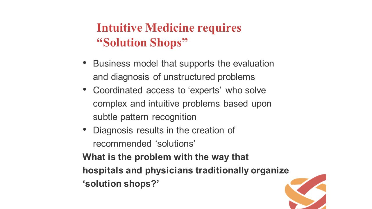 Intuitive Medicine requires Solution Shops