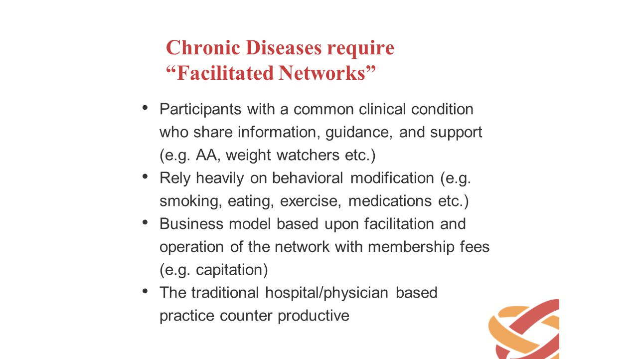 Chronic Diseases require Facilitated Networks