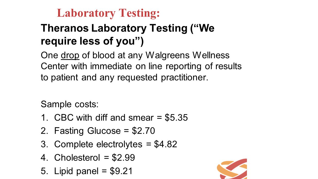 Laboratory Testing: Theranos Laboratory Testing ( We require less of you )
