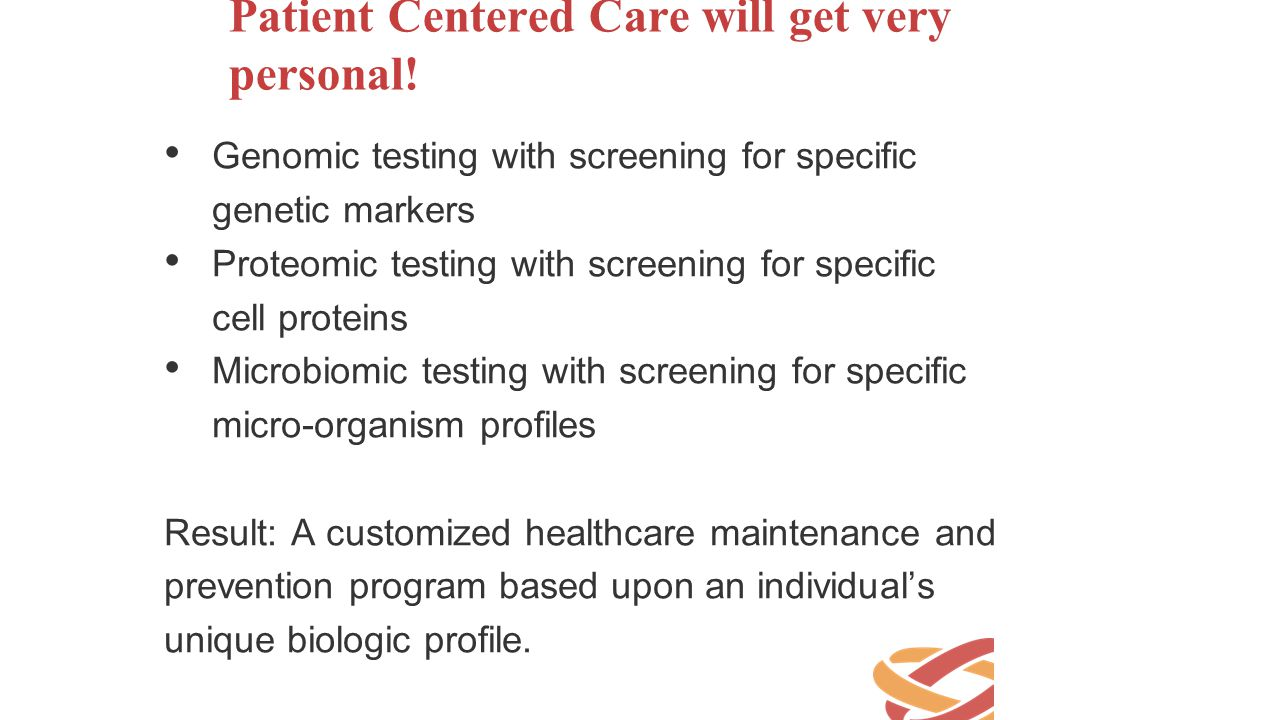 Patient Centered Care will get very personal!