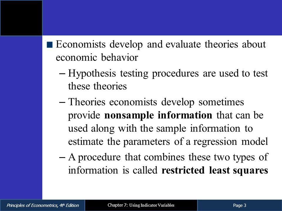 Economists develop and evaluate theories about economic behavior