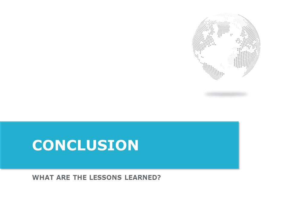 Conclusion What are the lessons learned