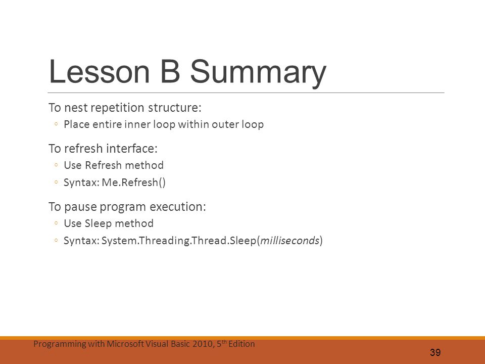 Lesson B Summary To nest repetition structure: To refresh interface: