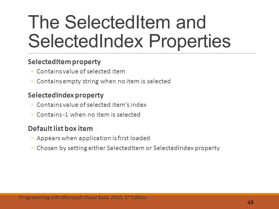 The SelectedItem and SelectedIndex Properties