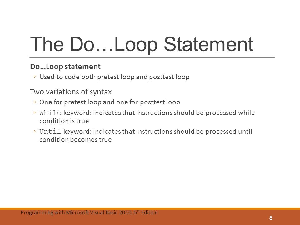 The Do…Loop Statement Do…Loop statement Two variations of syntax