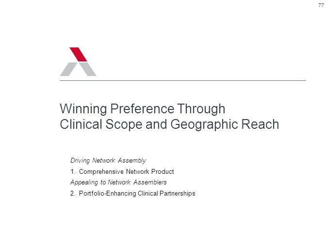 Winning Preference Through Clinical Scope and Geographic Reach