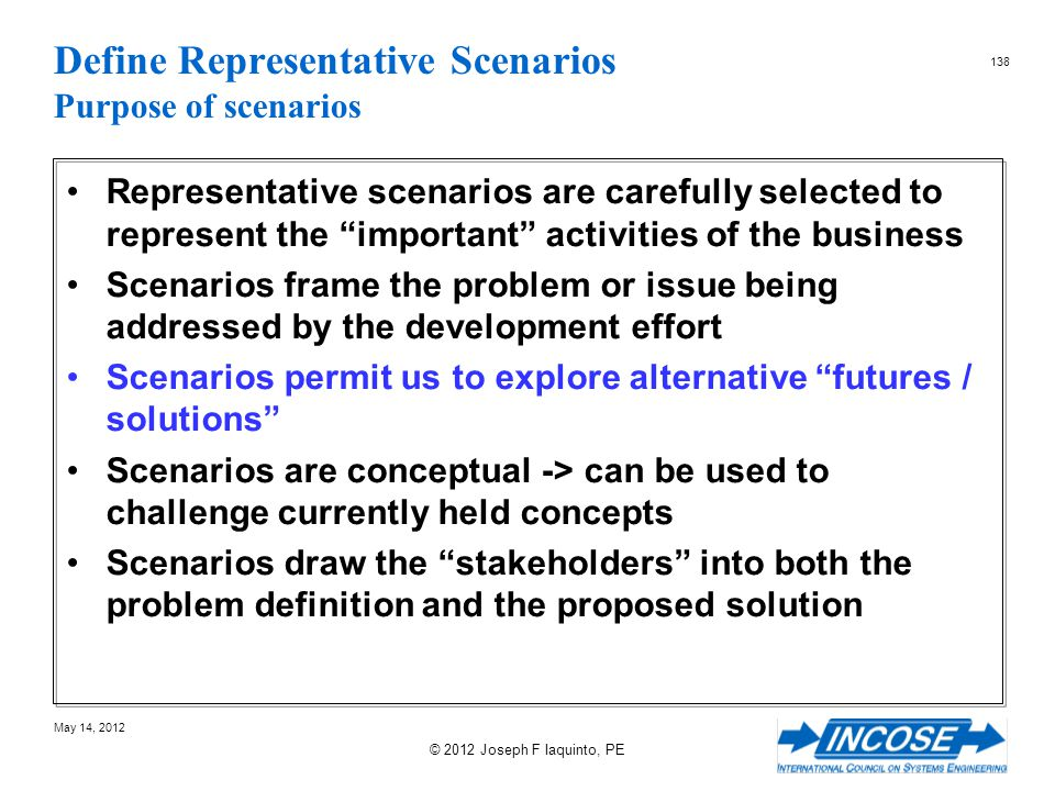 Define Representative Scenarios Purpose of scenarios