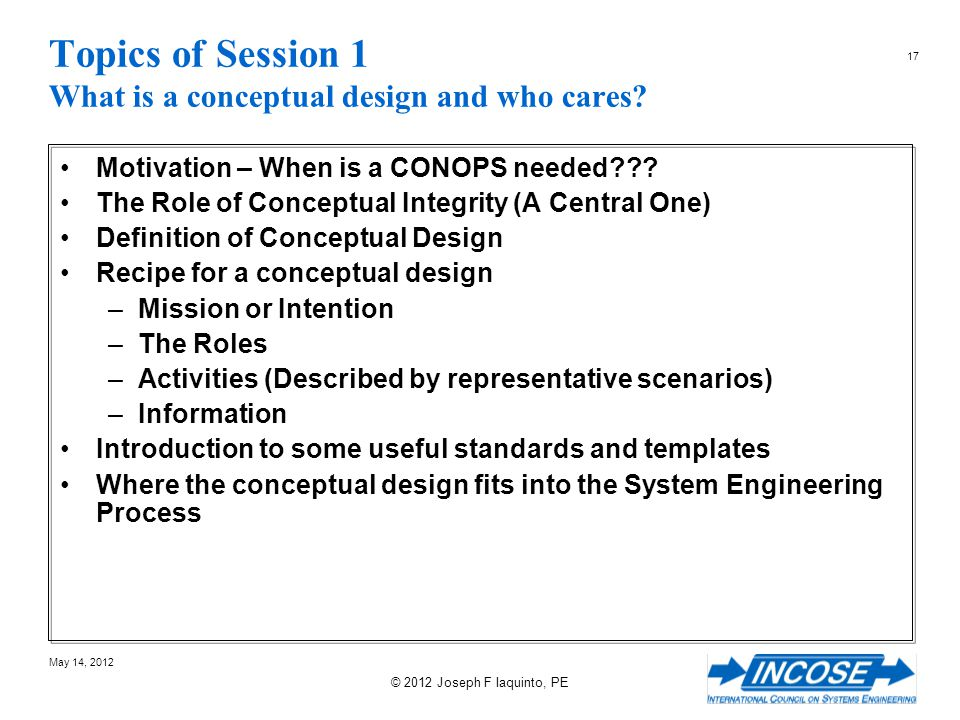 Topics of Session 1 What is a conceptual design and who cares