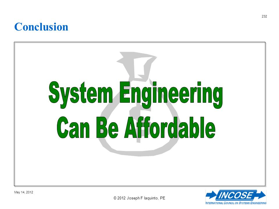 System Engineering Can Be Affordable Conclusion