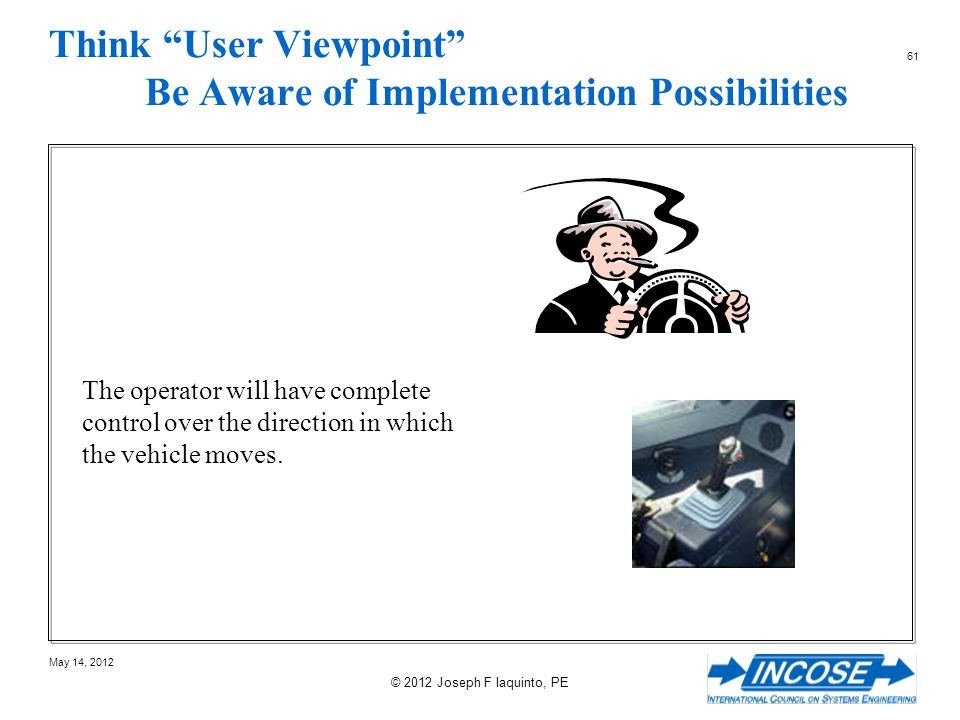 Think User Viewpoint Be Aware of Implementation Possibilities