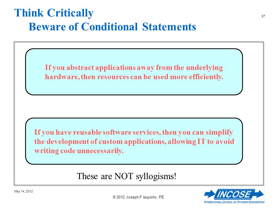 Think Critically Beware of Conditional Statements