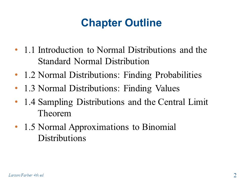 Chapter Outline 1.1 Introduction to Normal Distributions and the Standard Normal Distribution.