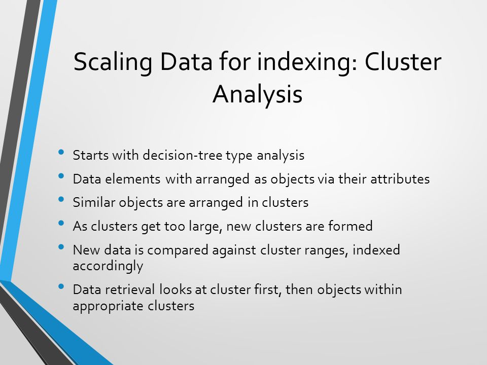Scaling Data for indexing: Cluster Analysis