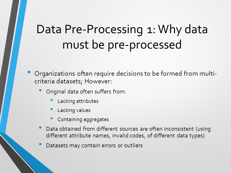 Data Pre-Processing 1: Why data must be pre-processed