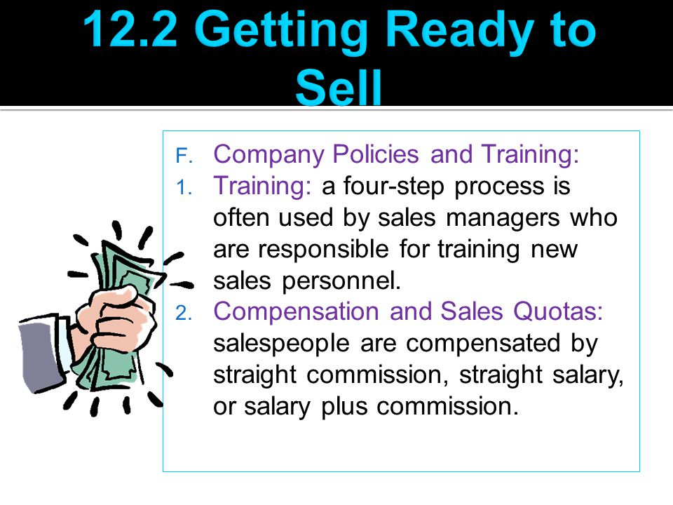 12.2 Getting Ready to Sell Company Policies and Training: