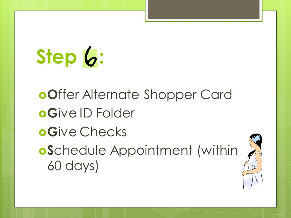 Step : Offer Alternate Shopper Card Give ID Folder Give Checks