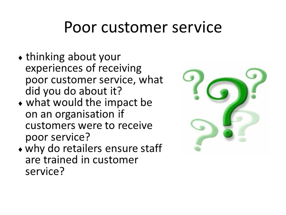Poor customer service experiences of receiving