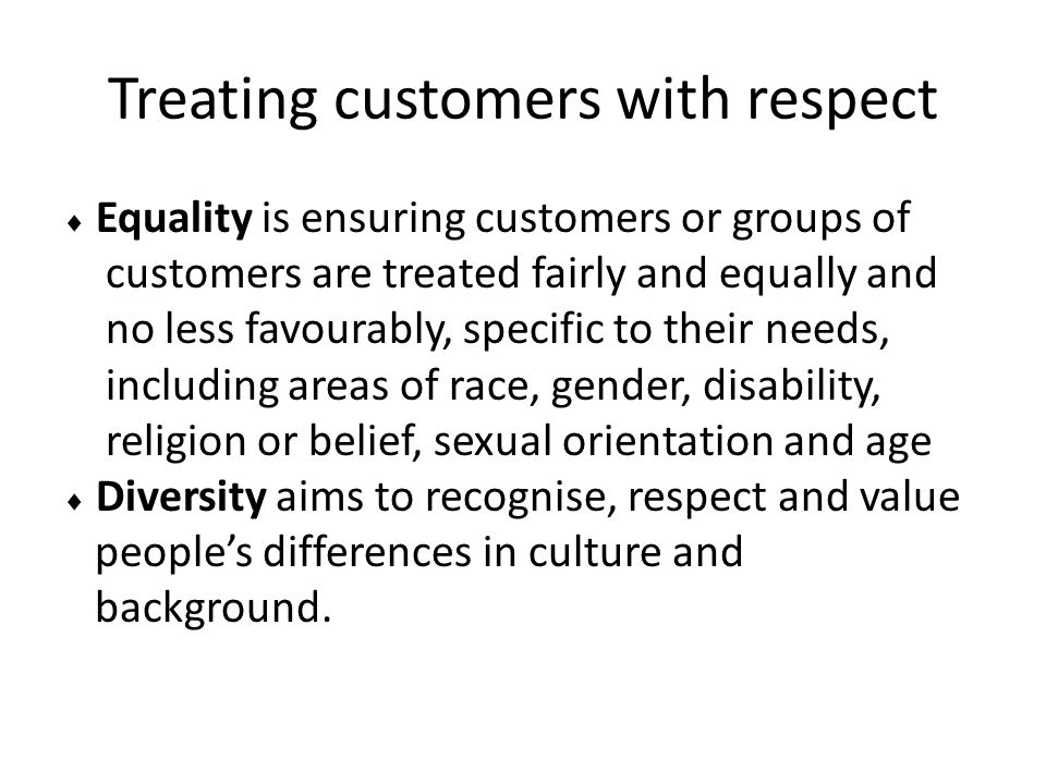 Treating customers with respect