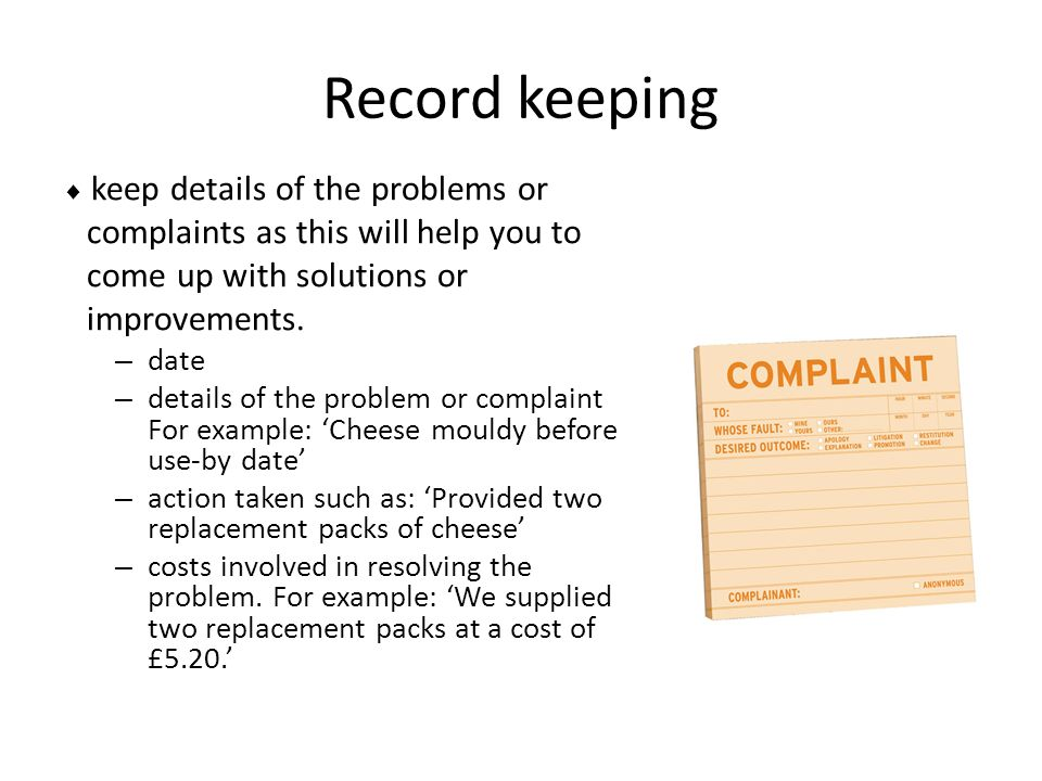 Record keeping complaints as this will help you to