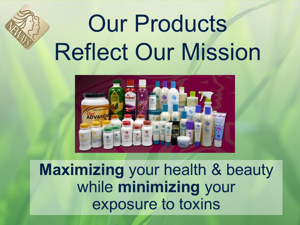 Our Products Reflect Our Mission