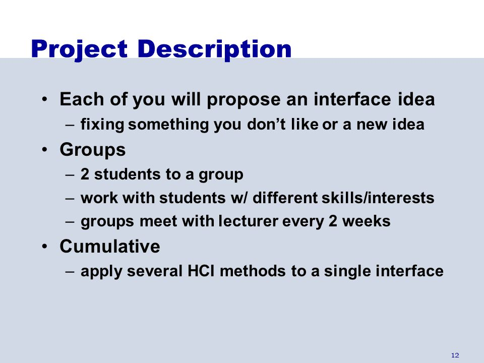 Project Description Each of you will propose an interface idea Groups