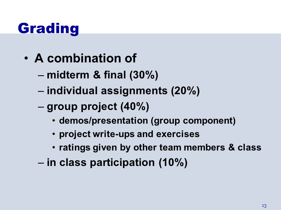 Grading A combination of midterm & final (30%)