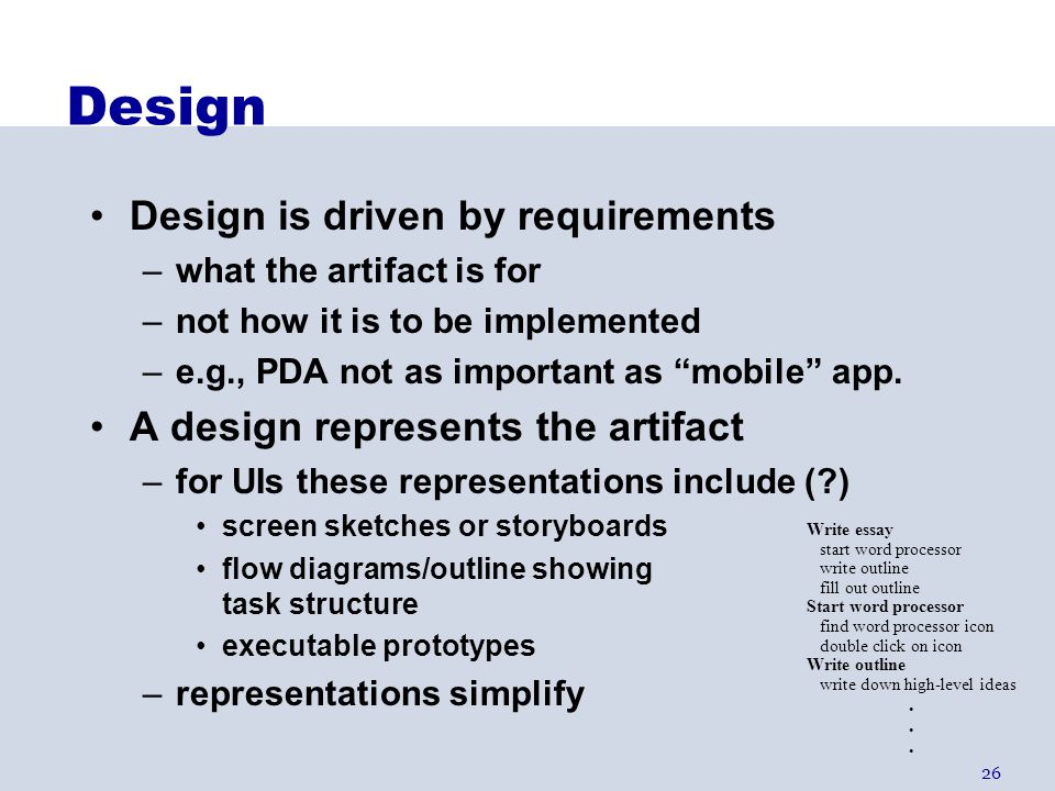Design Design is driven by requirements