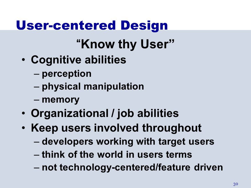 User-centered Design Know thy User Cognitive abilities