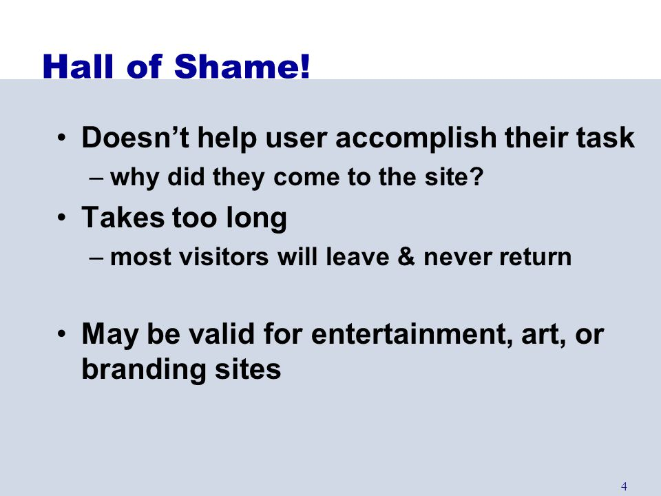 Hall of Shame! Doesn't help user accomplish their task Takes too long