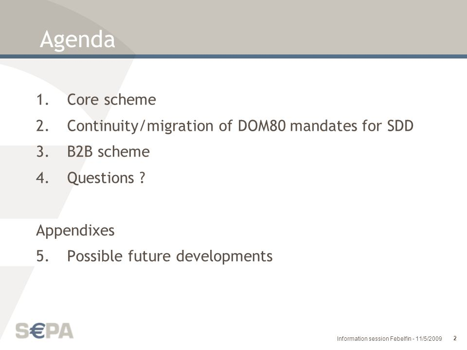 Agenda Core scheme Continuity/migration of DOM80 mandates for SDD