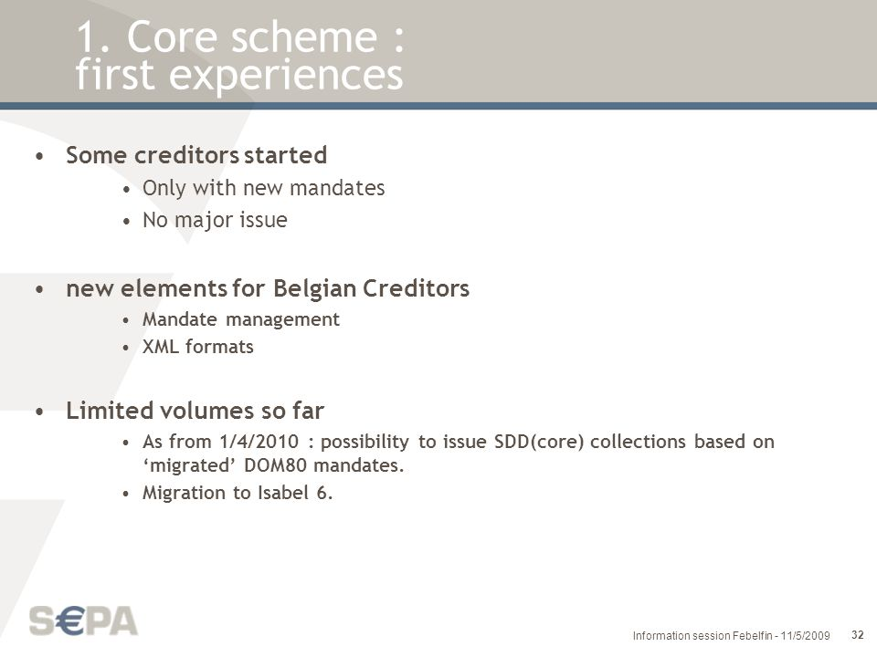 1. Core scheme : first experiences